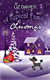 A Typical Family Christmas: A heartwarming, laugh-out-loud holiday read (English Edition)