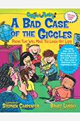 A Bad Case of the Giggles: Poems That Will Make You Laugh Out Loud (Giggle Poetry Book 2) Kindle Edition