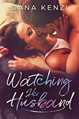 Watching Her Husband: Voyeur Wife Story (Mr. and Mrs. Cherry Book 1) Kindle Edition