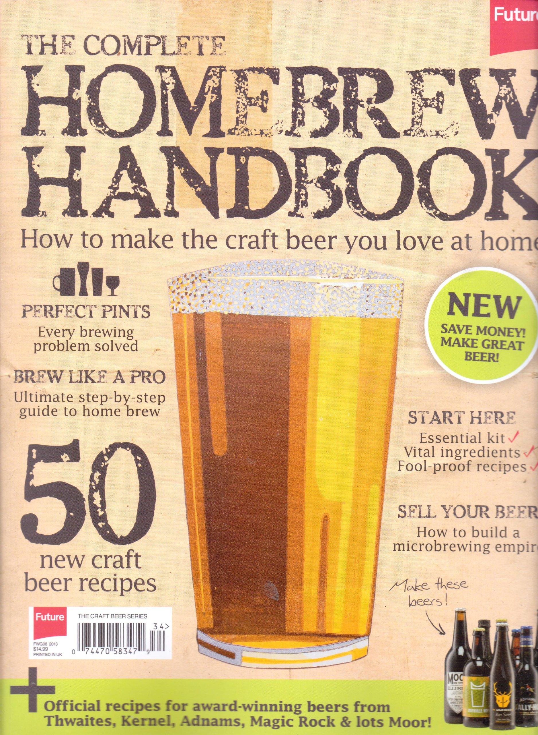 The Complete HOMEBREW HANDBOOK - NEW! Save Money! Make Great Beer! 2013. pdf epub