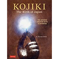 Kojiki: The Birth of Japan: The Japanese Creation Myth Illustrated