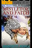 Contemporary Christian Romance: Mistletoe and Faith (Inspirational Romance)