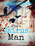 """The Jairus Man: Book One of the """"The Girl on a Cross"""" Trilogy"""