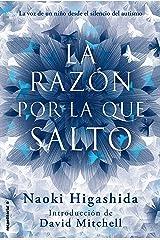 La razón por la que salto (No Ficcion (roca)) (Spanish Edition) Kindle Edition