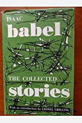 Isaac Babel: The Collected Stories - with an Introduction By Lionel Trilling Hardcover