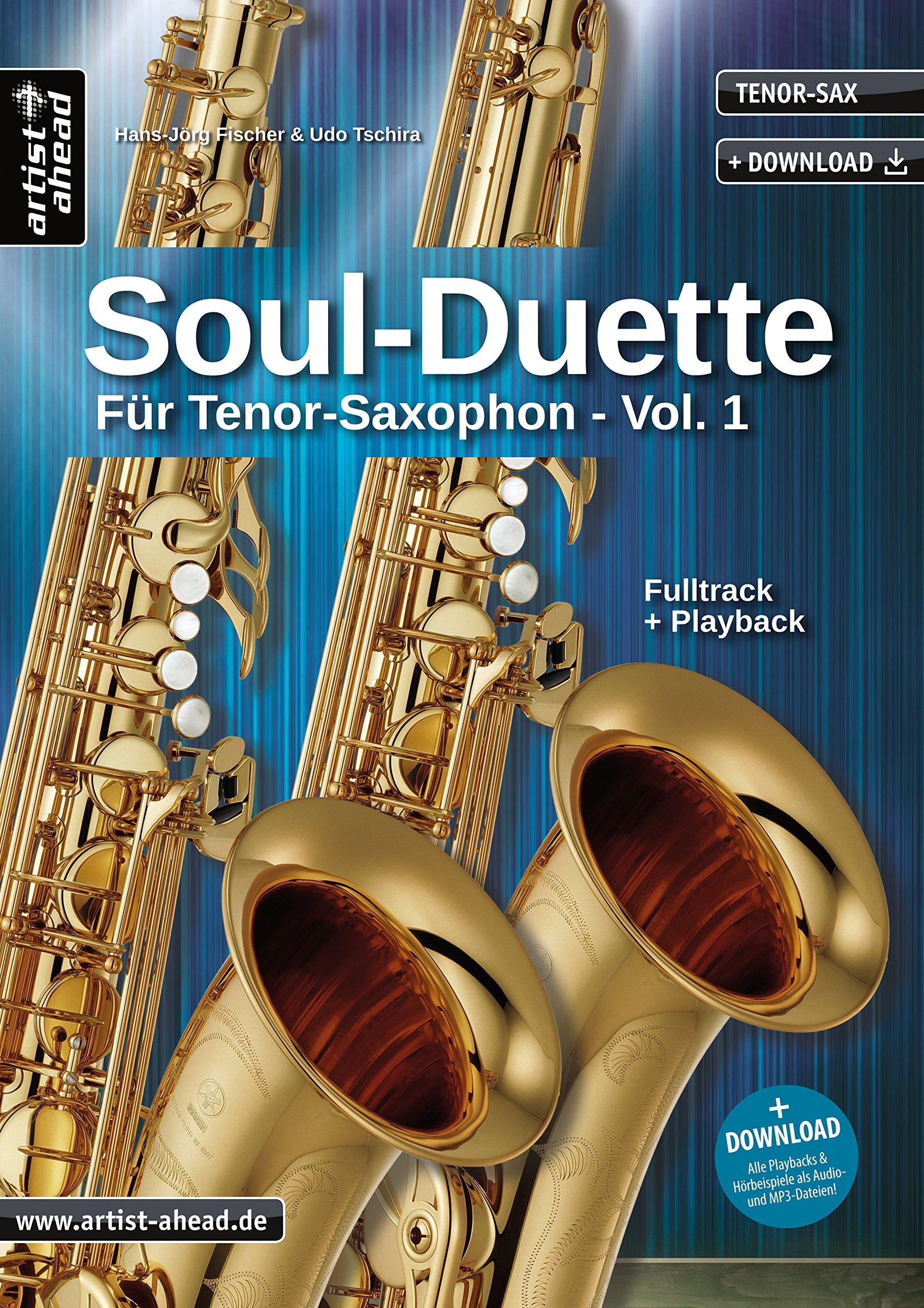 Soul-Duette für Tenor-Saxophon - Vol. 1: Sechs Playalongs für zwei Tenor- oder Alt- und Tenor-Saxophon (inkl. Download). Spielbuch. Songbook. Playbacks. Musiknoten. Broschiert – 19. Juli 2018 artist ahead 3866420641 Musikalien Soul and Funk