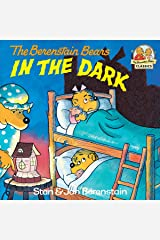 The Berenstain Bears in the Dark (First Time Books(R)) Kindle Edition