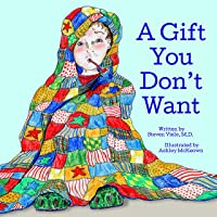 A Gift You Don't Want: A fun story and simple lessons for children to avoid germs...