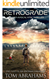 Retrograde: A Post Apocalyptic Thriller (The SpaceMan Chronicles Book 3)