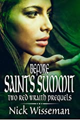 Before Saint's Summit: Two Red Wraith Prequel Novellas (The Red Wraith) Kindle Edition