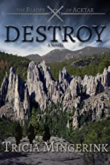 Destroy: (The Blades of Acktar 3.5) Kindle Edition
