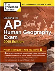 Cracking the AP Human Geography Exam, 2019 Edition: Practice Tests & Proven Techniques to Help You Score a 5 (College Test Preparation)