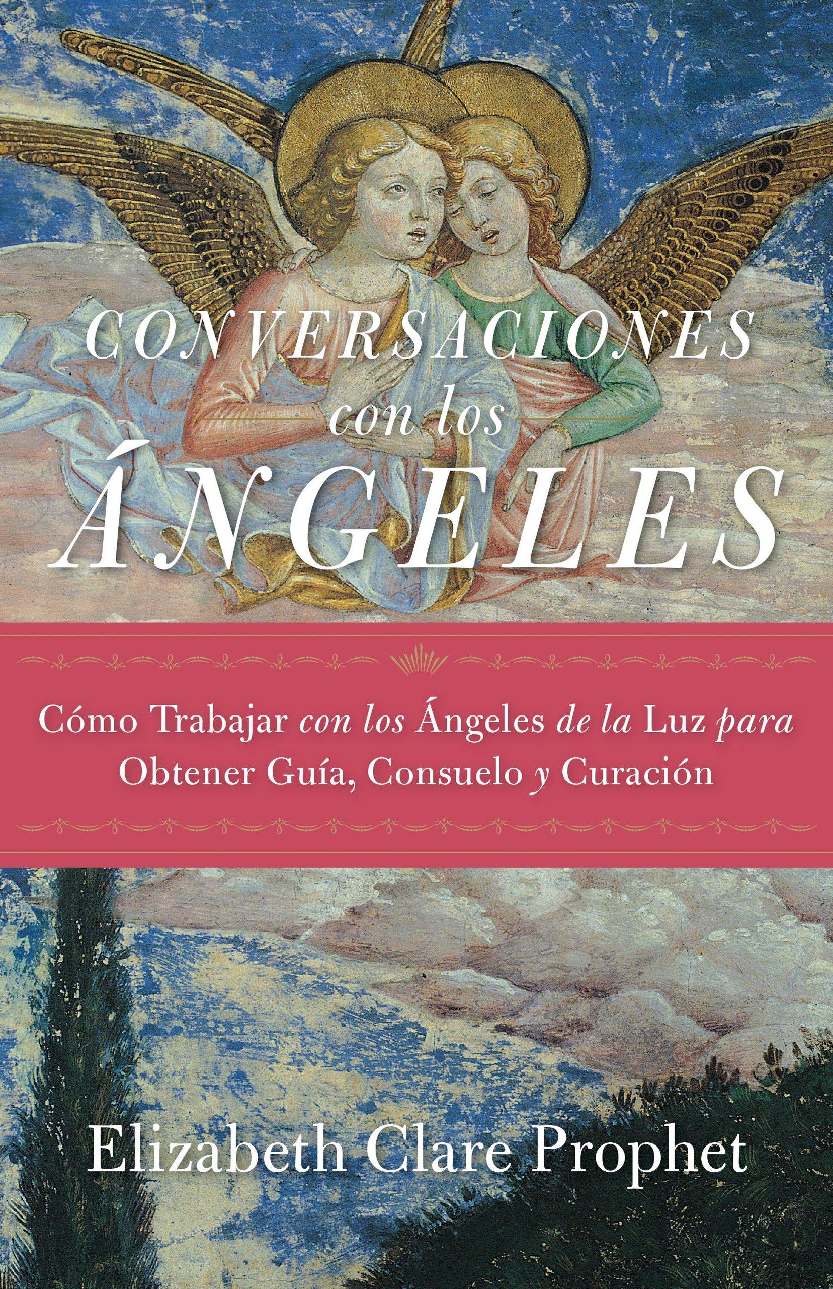 Download Conversaciones con los ángeles: Cómo trabajar con los ángeles de la luz para obtener guía, consuelo y curación (Spanish Edition) ebook