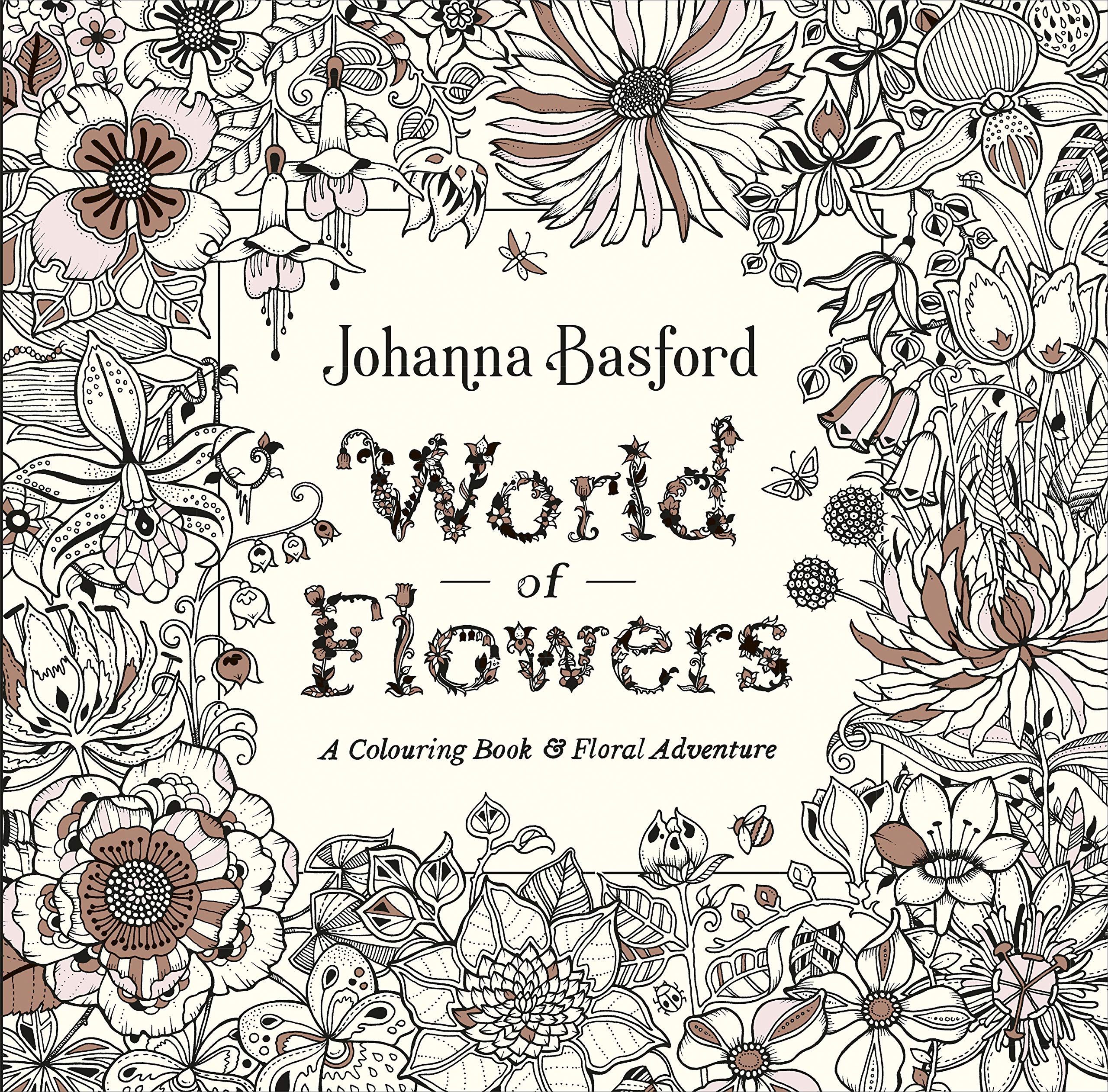 World Of Flowers A Colouring Book And Floral Adventure Amazon De