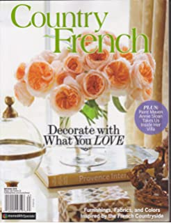 Country Decorating Ideas Magazine #185 French Country Style 2016 ...