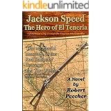 Jackson Speed: The Hero of El Teneria (The Jackson Speed Memoirs Book 1)