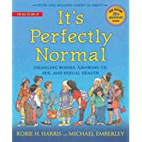 It's Perfectly Normal: Changing Bodies, Growing Up, Sex, and Sexual Health (The...