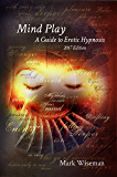Mind Play: A Guide to Erotic Hypnosis (English Edition)
