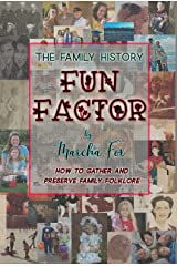 The Family History Fun Factor: How to Gather and Preserve Family Folklore Kindle Edition