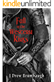 Fall of the Western Kings (Tirumfall Trilogy Book 1)
