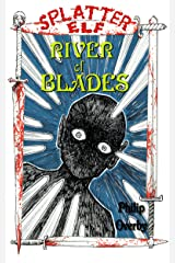 River of Blades (Tales of Splatter Elf Book 2) Kindle Edition