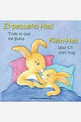 Klein Hasi - Was ich alles mag, El pequeño Hasi – Todo lo que me gusta - Bilderbuch Deutsch-Spanisch (zweisprachig/bilingual) ab 2 Jahren (Klein Hasi - ... (zweisprachig/bilingual)) (German Edition) Kindle Edition