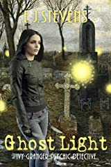 Ghost Light (Ivy Granger, Psychic Detective Book 2) Kindle Edition