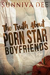 The Truth about Porn Star Boyfriends Kindle Edition
