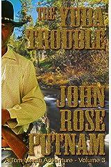 The Yuba Trouble: A Tom Marsh Adventure - Volume 3 Kindle Edition