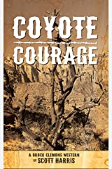 Coyote Courage: A Brock Clemons Western Kindle Edition
