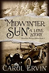 Midwinter Sun: A Love Story (Mountain Women Series Book 3) Kindle Edition