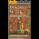 Dracula y la Vampiresa: Una Vana Maldición, para el Teatro (Spanish Edition)