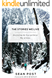 The Stories We Live: Discovering the True and Better Way of Jesus