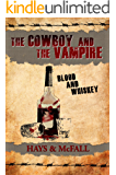 Blood and Whiskey (The Cowboy and the Vampire Collection Book 2)