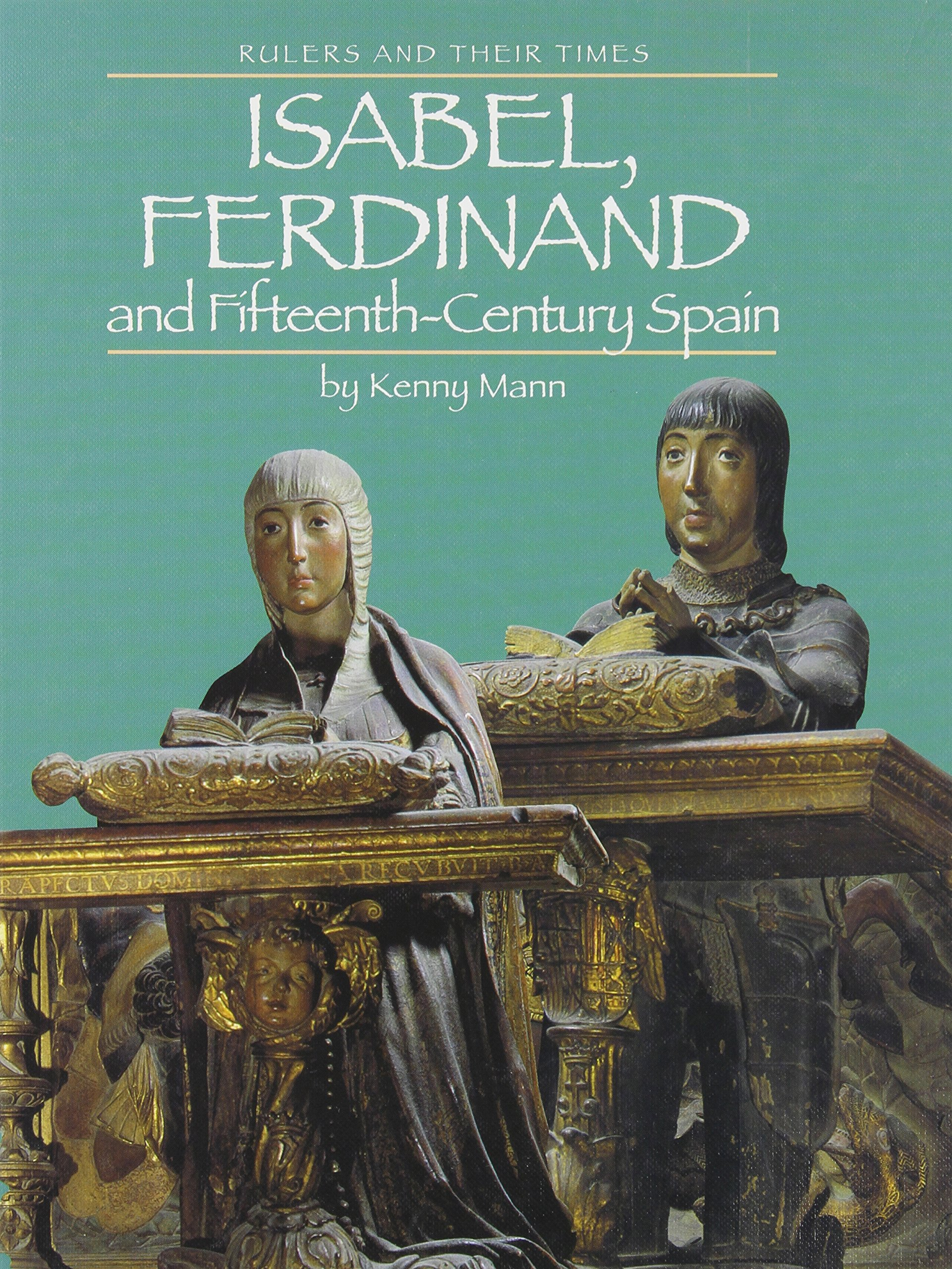 Download Isabel, Ferdinand and Fifteenth-Century Spain (Rulers and Their Times) pdf epub
