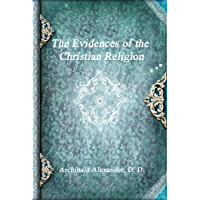 The Evidences of the Christian Religion (English Edition)