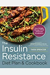 The Insulin Resistance Diet Plan & Cookbook: Lose Weight, Manage PCOS, and Prevent Prediabetes Kindle Edition