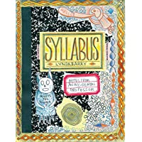 Barry, L: Syllabus: Notes from an Accidental Professor