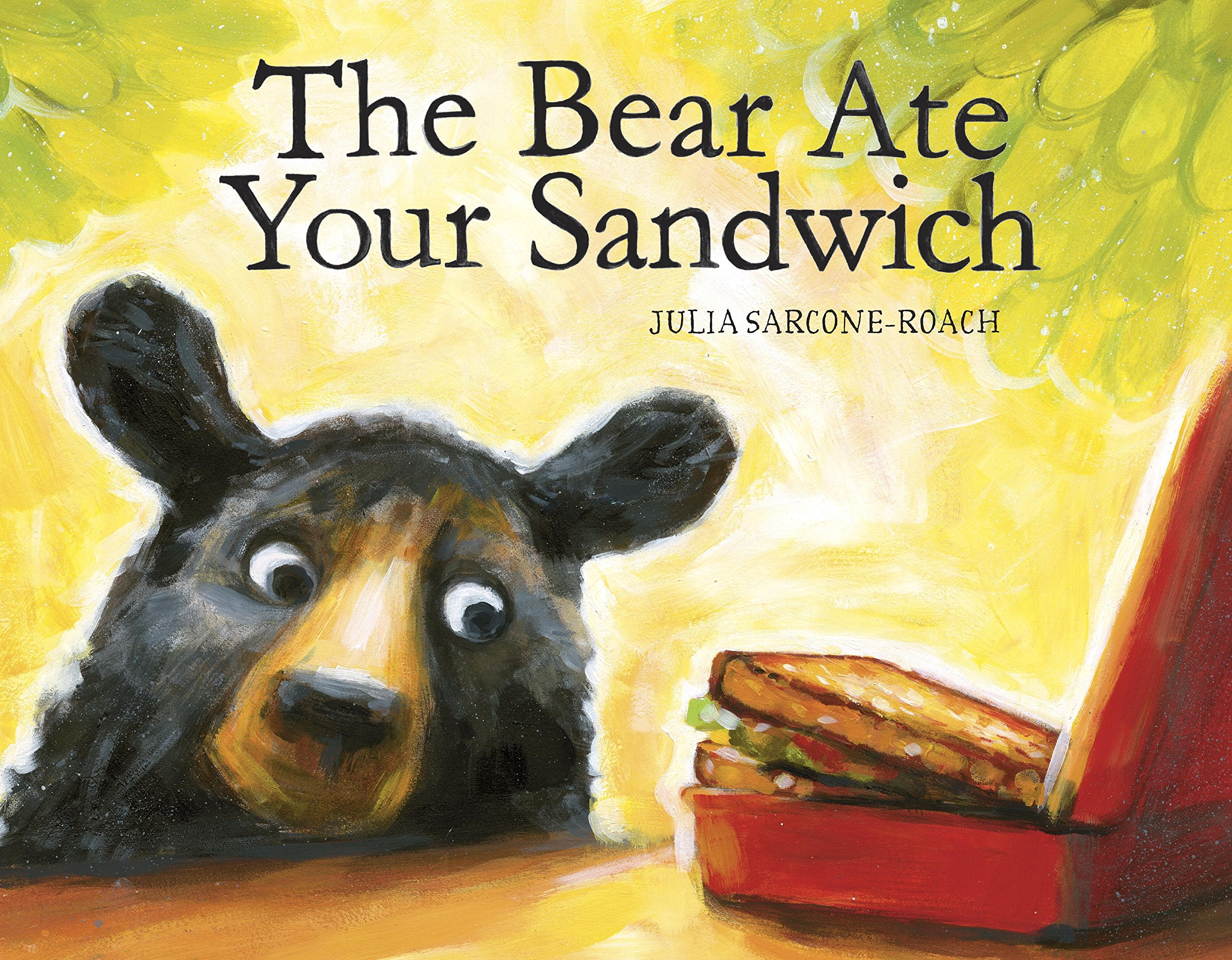 The Bear Ate Your Sandwich: Sarcone-Roach, Julia: 9780375858604 ...