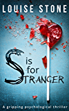 S is for Stranger: the gripping psychological thriller you don't want to miss!