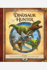Ultimate Expeditions: Dinosaur Hunter: Includes 70 pieces to build 8 dinosaurs, and a removable diorama! Hardcover