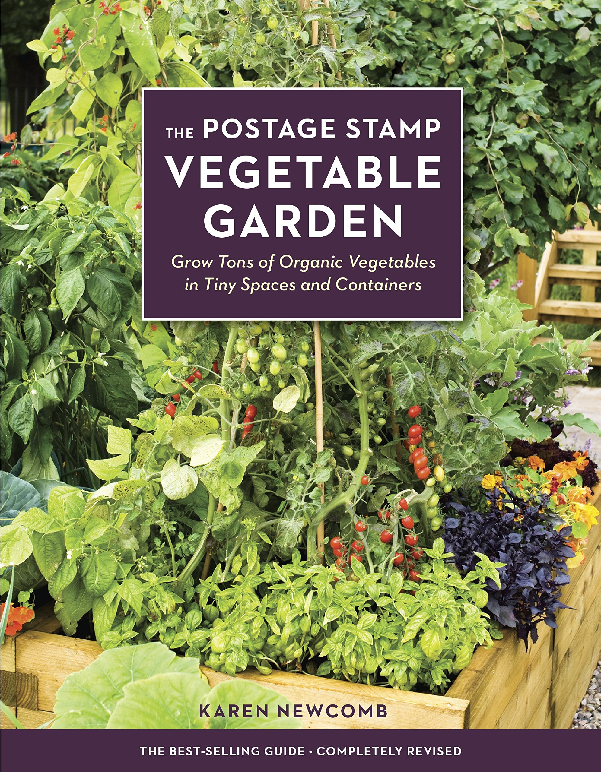 The Postage Stamp Ve able Garden Grow Tons of Organic Ve ables in Tiny Spaces and Containers Karen New b Amazon Books