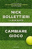 Cambiare gioco: L'autobiografia del più grande allenatore di tennis di tutti i tempi