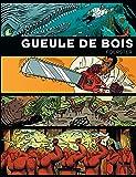 Intégrale Gueule de bois - tome 0 - Intégrale Gueule de Bois