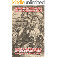 Alexander the Great in Afghanistan (A Reconstruction of Cleitarchus Book 3)