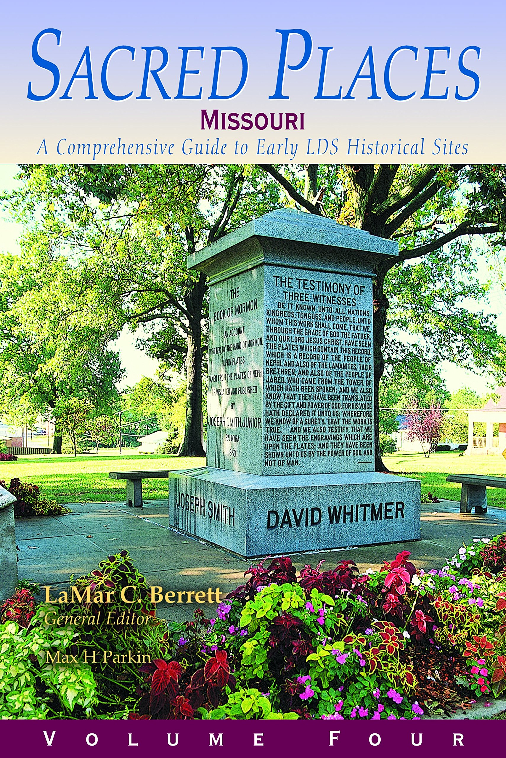 Sacred Places: A Comprehensive Guide to Early LDS Historical Sites ...