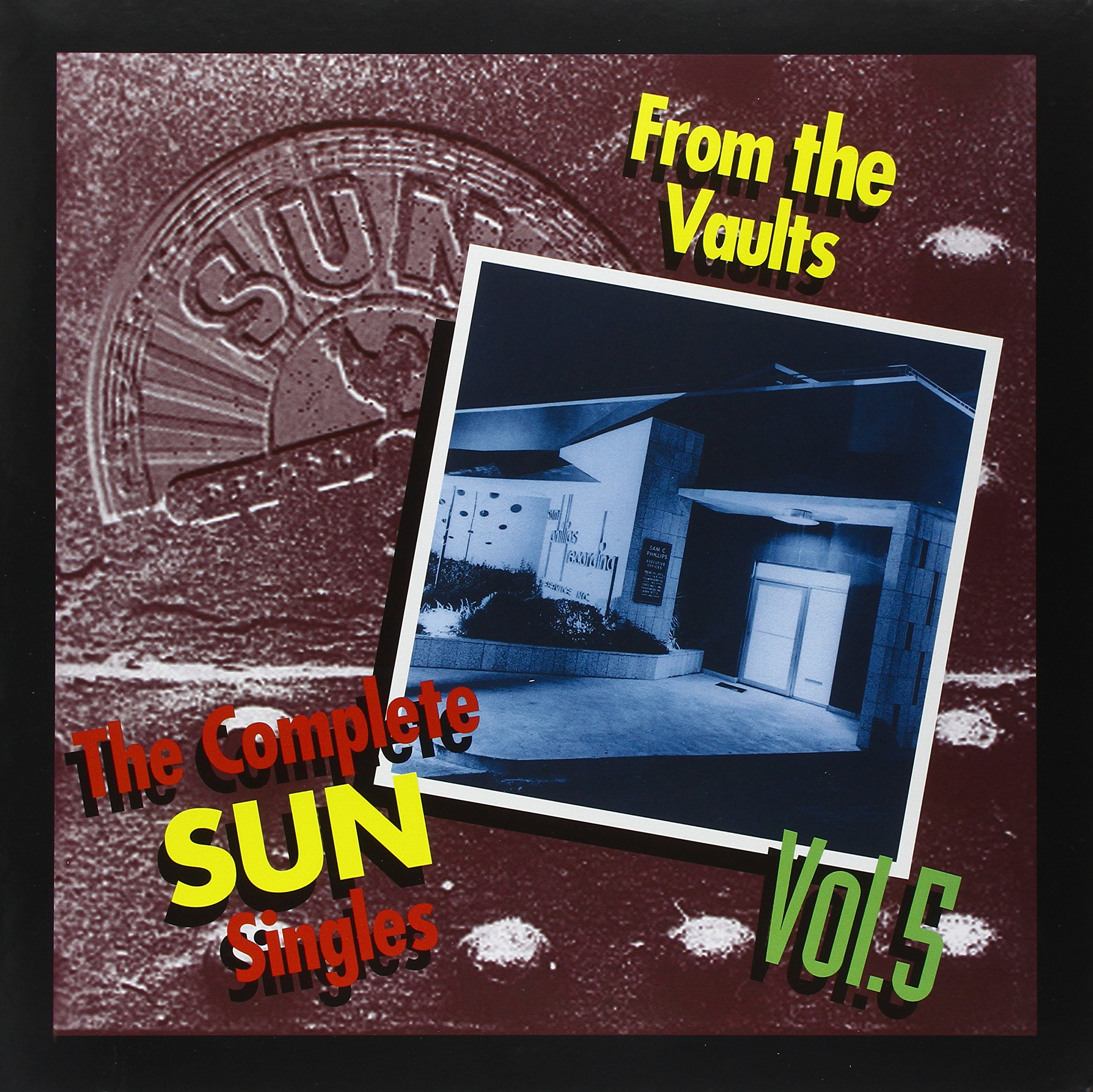 The Complete Sun Singles, Vol. 5 - From the Vaults by Bear Family