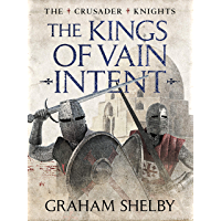 The Kings of Vain Intent (Crusader Knights Cycle Book 2)