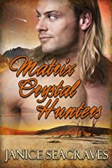 Matrix Crystal Hunters: Book One of the Matrix Crystal Series (Matrix Crystals 1) Kindle Edition