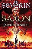 The Emperor's Elephant (Saxon Series Book 2)
